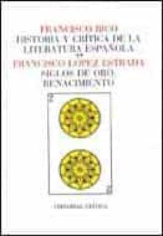 Titantitan.mx Siglos De Oro, El Renacimiento (Historia Y Critica De La Literat Ura Española; T. 2) Image