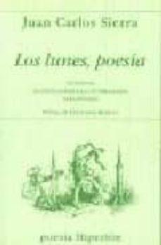 Descarga de libros electrónicos de Google LOS LUNES, POESIA: ANTOLOGIA DE POESIA ESPAÑOLA CONTEMPORANEA PAR A JOVENES DJVU FB2 de JUAN CARLOS SIERRA (Literatura española) 9788475177397