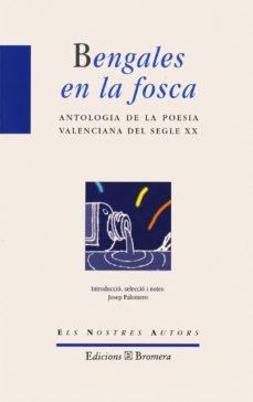 Ojpa.es Bengales En La Fosca: Antologia De La Poesia Valenciana Del Segle Xx Image