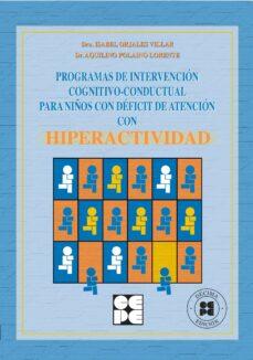 programas de intervencion cognitivo-conductual para niños con def icit de atencion con hiperactividad-isabel orjales villar-aquilino polaino lorente-9788478693597