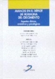 Descargar libros electrónicos gratuitos en formato pdf AVANCES EN EL DEFICIT DE HORMONA DEL CRECIMIENTO: ASPECTOS CLINIC OS, EVOLUTIVOS Y PSICOLOGICOS  de  9788479783297