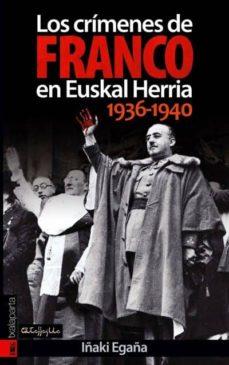 los crimenes de franco en euskal herria (1936-1940)-iñaki egaña-9788481365597