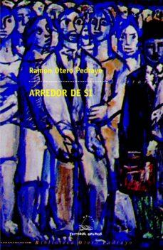 Descargar libros en pdf en línea ARREDOR DE SI  (Spanish Edition) 9788482886497 de RAMON OTERO PEDRAYO