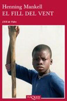 Descargar libros gratis para kindle iphone EL FILL DEL VENT de HENNING MANKELL  en español 9788483831397