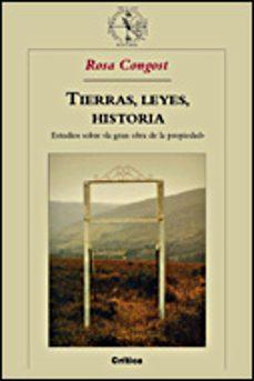 """tierras, leyes, historia: estudios sobre """"la gran obra de la propiedad""""-rosa congost-9788484326397"""