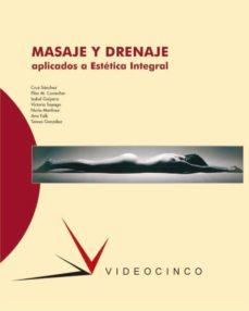 masaje y drenaje aplicados a la estetica integral (ciclo formativ o grado superior)-9788487190797