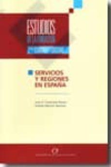 ESTUDIOS DE LAS FUNDACIONES, Nº 47 SERVICIOS Y REGIONES EN ESPAÑA - JUAN R. CUADRADO ROURA | Triangledh.org