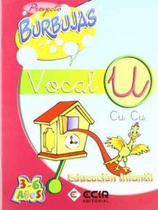 proyecto burbujas, vocal u (educacion infantil de 3 a 6 años)-9788489886797