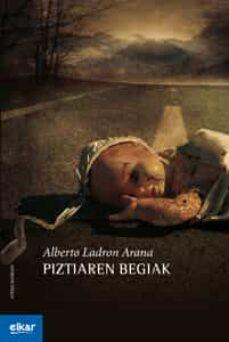 Descargar libros más vendidos PIZTIAREN BEGIAK de ALBERTO LADRON ARANA (Spanish Edition)