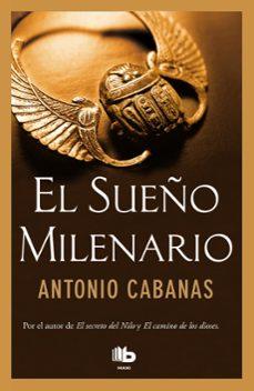 Descargar google book como pdf en línea EL SUEÑO MILENARIO MOBI DJVU CHM 9788490702697 de ANTONIO CABANAS