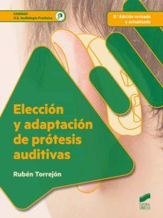 Encuentroelemadrid.es Eleccion Y Adaptacion De Protesis Auditivas (2ª Ed. Rev. Y Ampl.) Image