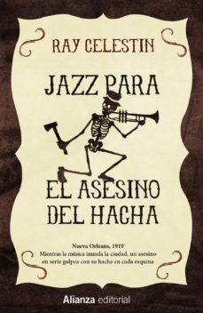 Epub books collection torrent descargar JAZZ PARA EL ASESINO DEL HACHA  de RAY CELESTIN en español 9788491043997