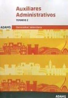 auxiliares administrativos de la generalitat valenciana: temario 2 (2ª ed.)-9788491474197