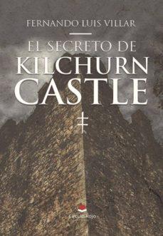 Descargador de libros de Google para iPad EL SECRETO DE KILCHURN CASTLE RTF 9788491607397