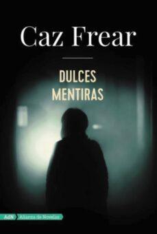 Descargar libros electrónicos alemanes DULCES MENTIRAS  en español 9788491810797 de CAZ FREAR