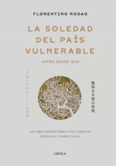 la soledad del pais vulnerable-florentino rodao-9788491990697