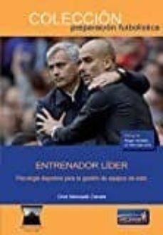 entrenador lider. psicologia deportiva para la gestion de equipos de exito-oriol mercade-9788494025297