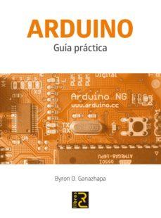 arduino: guia practica-byron o. ganazhapa-9788494305597