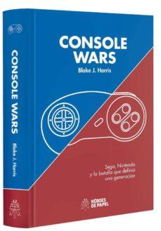 console wars: sega, nintendo y la batalla que definio una generac ion-blake j. harris-9788494534997