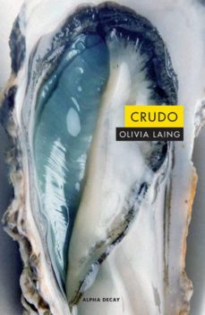 Descargar libro epub gratis CRUDO ePub FB2 PDF de OLIVIA LAING (Spanish Edition) 9788494821097