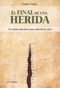 Chapultepecuno.mx El Final De Una Herida: Un Relato Educativo Para Salir De La Crisis Image