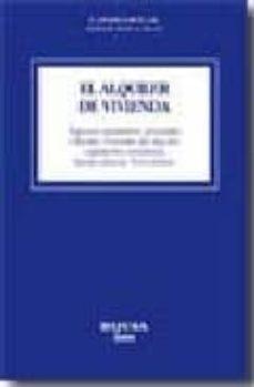 Colorroad.es El Alquiler De La Vivienda: Aspectos Sustantivos, Procesales Y Fi Scales. Fomento Del Alquiler: Legislacion Comentada. Jurisprudencia,formularios Image