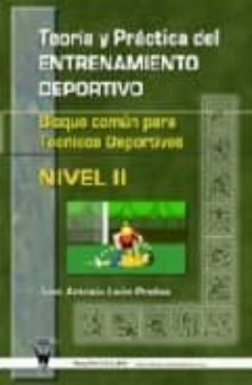 Costosdelaimpunidad.mx Teoria Y Practica Del Entrenamiento Deportivo: Bloque Comun Para Tecnicos Deportivos (Nivel Ii) Image