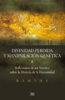 Bressoamisuradi.it Divinidad Perdida Y Manipulacion Genetica Ii: Reflexiones De Un M Aestro Sobre La Historia De La Humanidad Image
