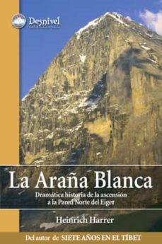 Permacultivo.es La Araña Blanca: Dramatica Historia De La Ascension A La Pared No Rte Del Eiger Image
