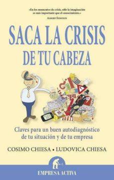 saca la crisis de tu cabeza-cosimo chiesa-9788496627697