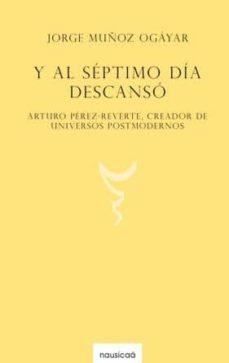 Descargar Y AL SEPTIMO DIA DESCANSO gratis pdf - leer online