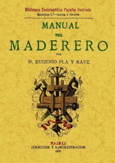 Descargar amazon ebooks para ipad MANUAL DEL MADERERO (ED. FACSIMIL DE LA ED. DE 1897) 9788497610797 de EUGENIO PLA Y RAVE