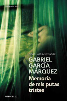 Compartir descargar libros MEMORIA DE MIS PUTAS TRISTES de GABRIEL GARCIA MARQUEZ 9788497935197 (Literatura española)