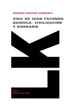 Enmarchaporlobasico.es Vida De Juan Facundo Quiroga: Civilizacion Y Barbarie Image