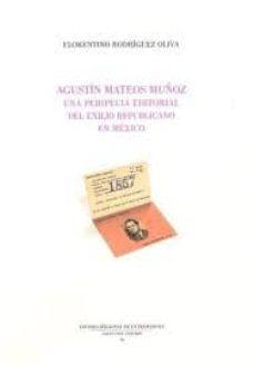 Emprende2020.es Agustin Mateos Muñoz: Una Peripecia Editorial De Exilio Republica No En Mexico Image