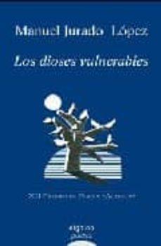 Encuentroelemadrid.es Los Dioses Vulnerables (Xii Premio De Poesia Alegria 2008) Image