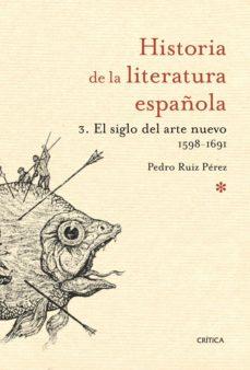 Inmaswan.es Historia De La Literatura Española (3): El Siglo Del Arte Nuevo 1 598-1691 Image