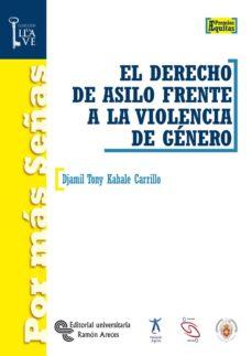 el derecho de asilo frente a la violencia de género (ebook)-djamil tony kahale carrillo-9788499619897