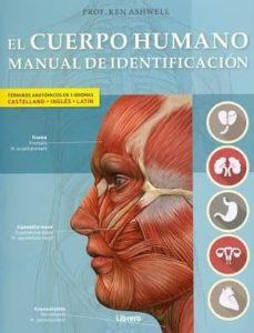 Descargar libros en linea para kindle EL CUERPO HUMANO (MANUAL DE IDENTIFICACION) ESPAÑOL-LATIN-INGLES 9789089986597