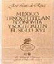 Inmaswan.es Mexico Tenochtitlan: Economia Y Sociedad En El Siglo Xvi Image