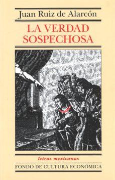 Ebook versión completa descarga gratuita LA VERDAD SOSPECHOSA ePub CHM RTF de JUAN RUIZ DE ALARCON 9789681653897 (Spanish Edition)