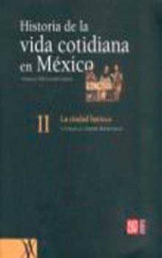Colorroad.es Historia De La Vida Cotidiana En Mexico Ii: La Ciudad Barroca Image