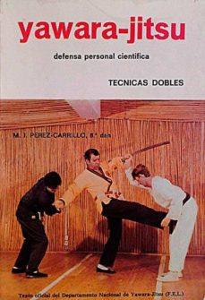 Viamistica.es Yawara-jitsu Ii Defensa Personal Científica. Técnicas Dobles Image