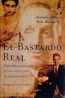 EL BASTARDO REAL - LEANDRO ALFONSO, RUIZ MORAGAS | Triangledh.org