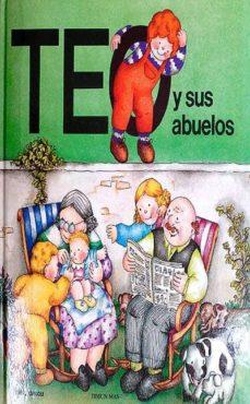 TEO Y SUS ABUELOS - VIOLETA DENOU   Triangledh.org