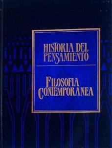 HISTORIA DEL PENSAMIENTO. FILOSOFÍA CONTEMPORÁNEA - VVAA | Triangledh.org