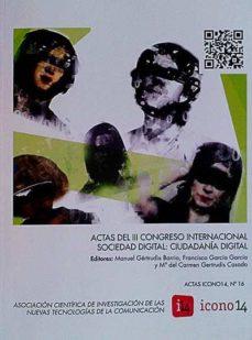 ACTAS DEL III CONGRESO INTERNACIONAL SOCIEDAD DIGITAL: CIUDADANÍA DIGITAL - VVAA | Triangledh.org