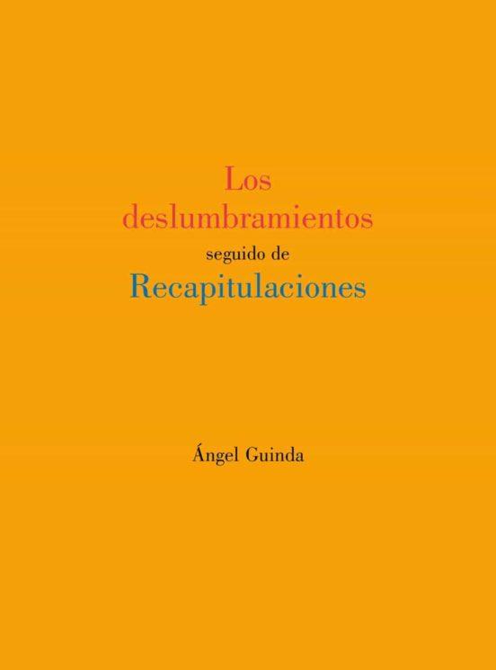 Los deslumbramientos seguido de Recapitulaciones, de Ángel Guinda - Premios Estandarte 2020 poesía