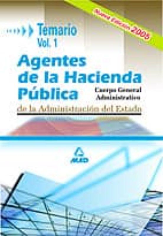 AGENTES DE LA HACIENDA PUBLICA. CUERPO GENERAL ADMINISTRATIVO DE LA ADMINISTRACION DEL ESTADO (VOL. I)