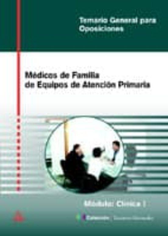 MEDICOS DE FAMILIA DE EQUIPOS DE ATENCION DE PRIMARIA (MODULO: CL INICA I)
